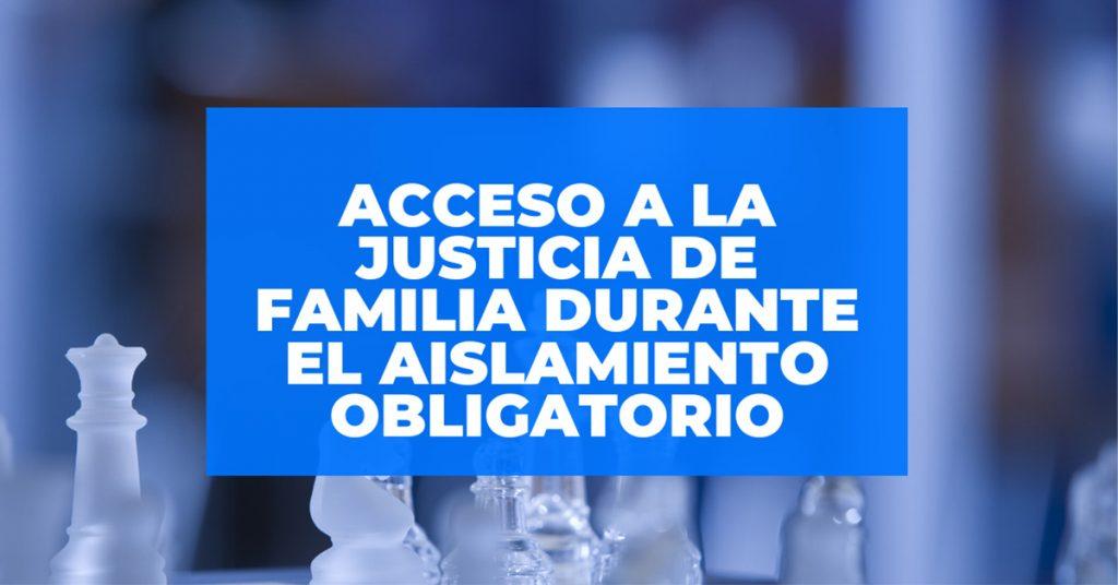 acceso justicia familia aislamiento
